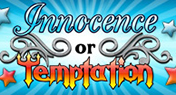 Innocence or Temptation
